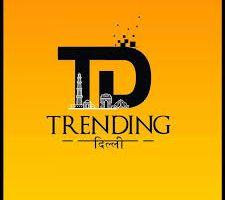 Trending Delhi