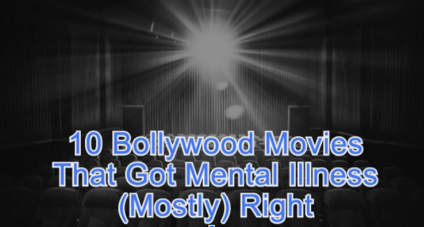 10 Bollywood Movies That Got Mental Illness (Mostly) Right